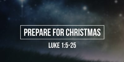 Prepare for Christmas (Luke 1:5-25)