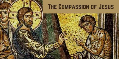 The Compassion of Jesus (Mark 1:40-45)