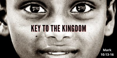 Key to the Kingdom (Mark 10:13-16)