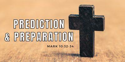 Prediction & Preparation (Mark 10:32-34)
