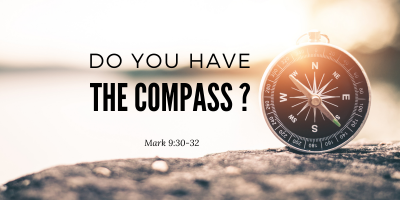 Do You Have the Compass? (Mark 9:30-32)