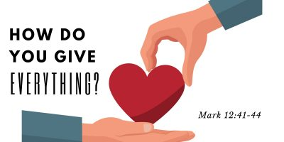 How Do You Give Everything? (Mark:12:41-44)