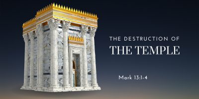 The Destruction of the Temple (Mark 13:1-4)